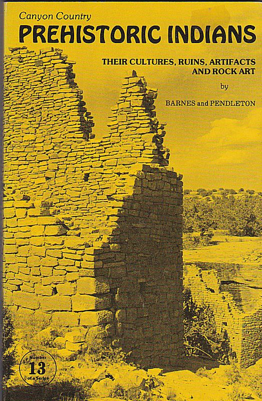 Barnes, F.A. and Pendelton, Michaelene Prehistoric Indians. Their Culture, Ruins, Artifacts and Rock Art