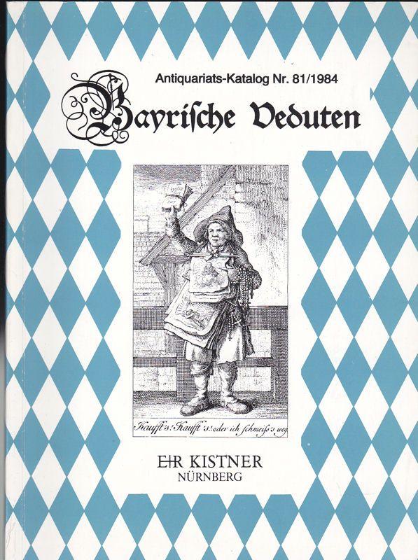 E+R Kistner (Hrsg) Antiquariatskatalog 81/1984 Bayrische Veduten aus den Jahren 1493 - ca 1860. Holzschnitte, Kupferstiche, Radierungen, Lithographien und Stahlstiche