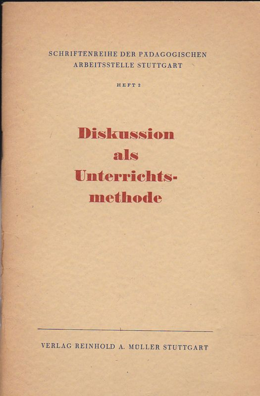 Damaske, Hans Ernst (Hrsg.) Diskussion als Unterrichtsmethode. Anrregungen für die Behandlung von Streitfragen und Problemen des Alltags in der Schule