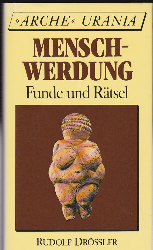Drössler, Rudolf Menschwerdung. Funde und Rätsel
