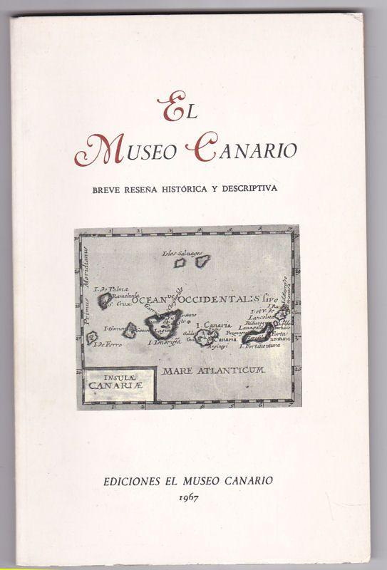 Rodrigues Doreste, Juan (Text) El Museo Canario. Breve Resena historica y descriptiva
