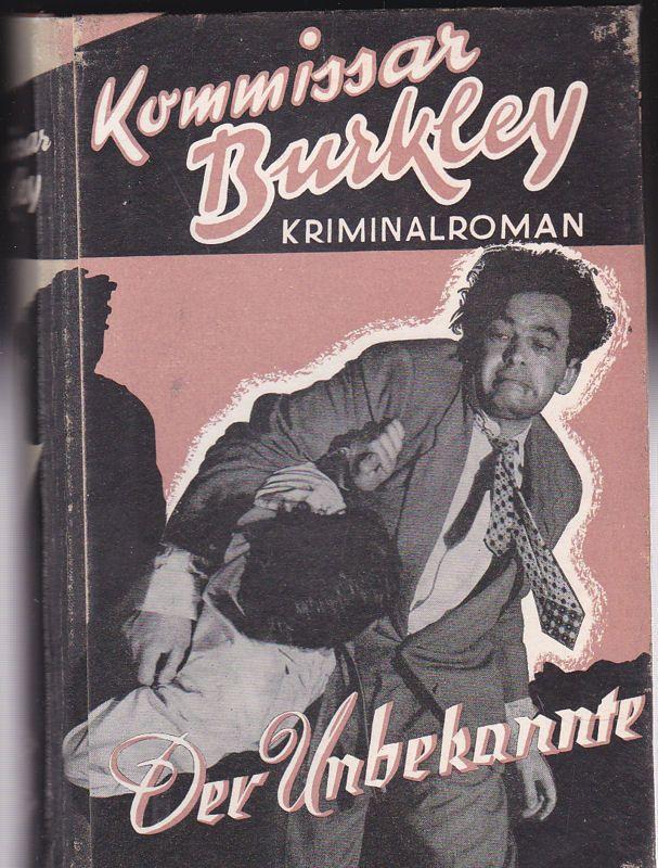 Kommisar Burkley Der Unbekannte. Kriminalroman