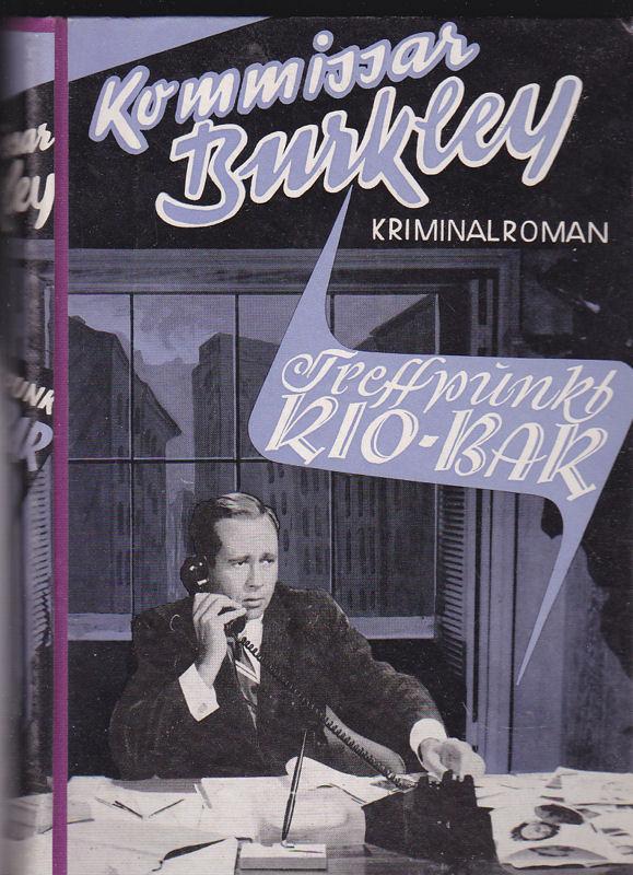 Kommisar Burkley Treffpunkt Rio-Bar. Kriminalroman