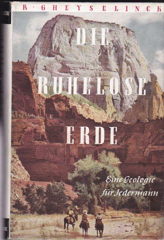 Gheyselinck, R. Die ruhelose Erde. Eine Geologie für jedermann
