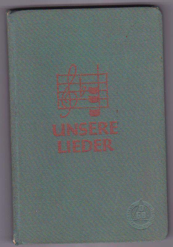 Gewerkschaftsjugend (Hrsg.) Unsere Lieder. Liederbuch der Gewerkschaftsjugend