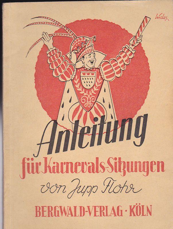 Flohr, Jupp Prinz Karneval - Anleitung für Karnevals-Sitzungen