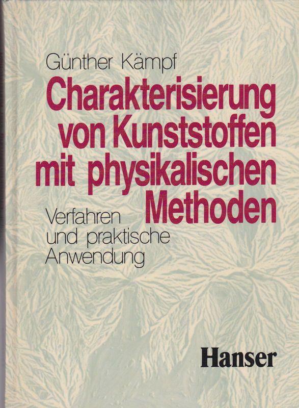 Kämpf, Günther Charakterisierung von Kunststoffen mit physikalischen Methoden. Verfahren und praktische Anwendung