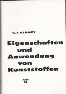 Kinney, Gilbert Ford. Eigenschaften und Anwendung von Kunststoffen