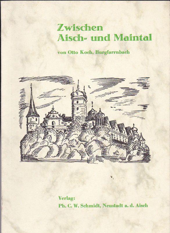 Koch, Otto Zwischen Aisch- und Maintal [Gedichte]