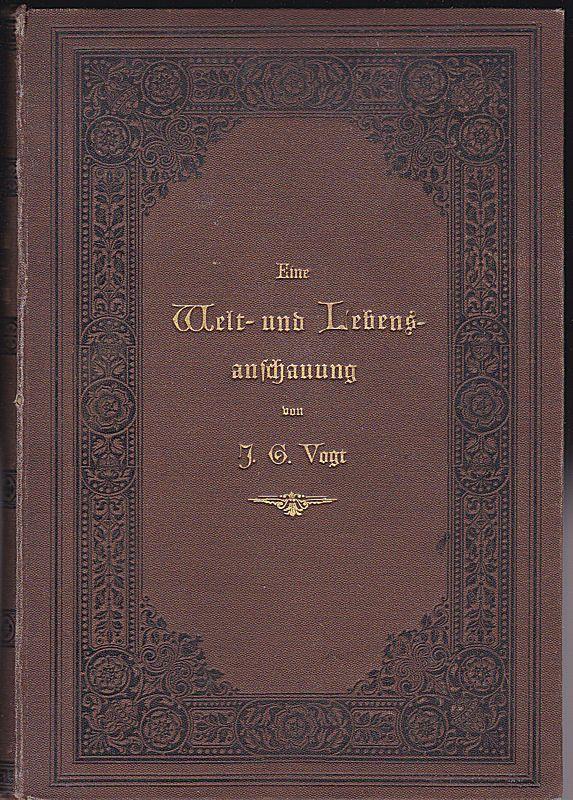 Vogt, J.G. Eine Welt- und Lebensanschauungfür das Volk, 3. Buch: Die Gesetze der wirtsschaftlichen Entwicklung.