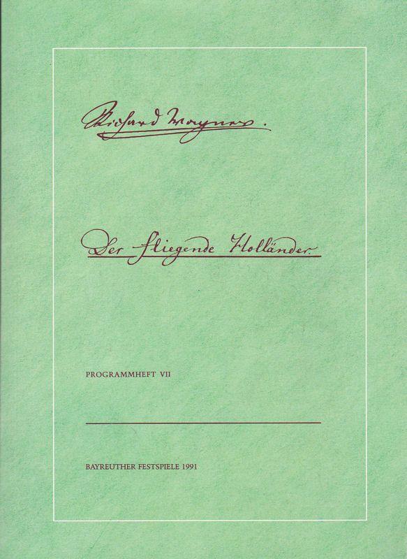 Wagner, Wolfgang (Ed.) Bayreuther Festspiele Programmheft 7, 1991 Der fliegende Holländer