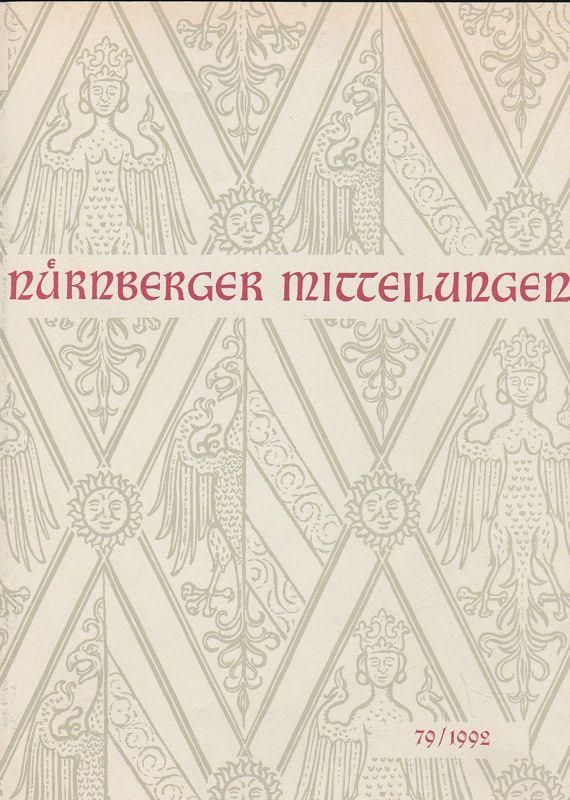 Diefenbacher, Michael, Fleischmann, Peter und Hirschmann, Gerhard, (Eds.) Nürnberger Mitteilungen MVGN 79 / 1992, Mitteilungen des Vereins für Geschichte der Stadt Nürnberg