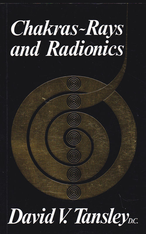 Tansley, David V. Chakras-Rays and Radionics