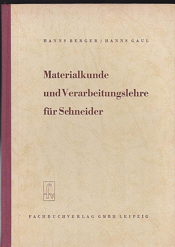 Berger, Hanns und Gaul, Hanns Materialkunde und Verarbeitungslehre für Schneider