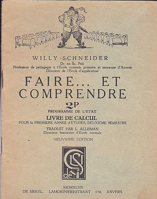 Schneider, Willy Faire… et comprendre 2P Programme d'Etat. Livre de calcul pour la Premiere annee d'Etudes, Deuxieme Semestre.