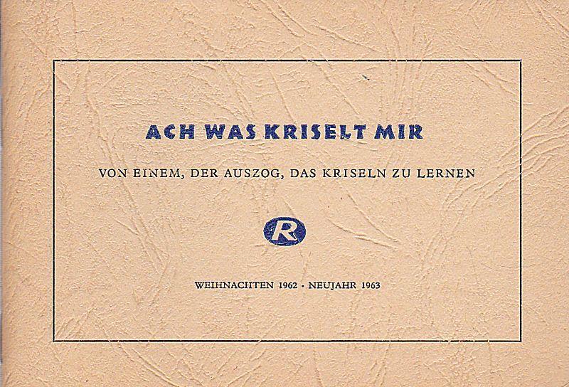 Gerboth, Hans-Joachim (Zeichner) und Kölnische Rundschau, Bonner Rundschau, Bergische Landeszeitung… etc (Hrsg) Ach was kriselt mir. Von einem, der auszog, das kriseln zu lernen