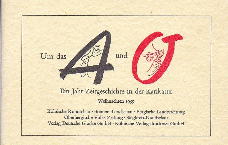 Gerboth, Hans-Joachim (Zeichner) und Kölnische Rundschau, Bonner Rundschau, Bergische Landeszeitung… etc (Hrsg) Um das A und O. Ein Jahr Zeitgeschichte in der Karikatur