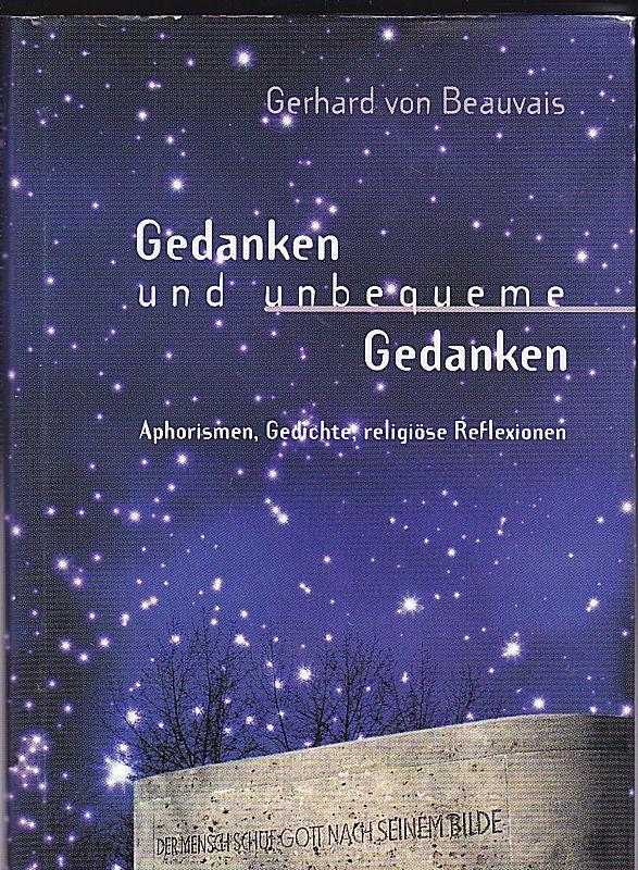 Beauvais, Gerd von Gedanken und unbequeme Gedanken. Aphorismen, Gedichte, religiöse Reflexionen
