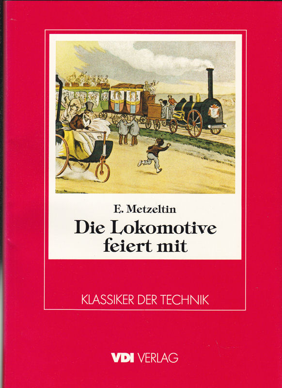 Metzelin, E. Die Lokomotive feiert mit