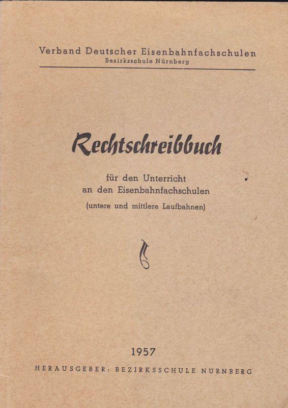Böhm, Adolf Rechtschreibbuch für den Unterricht an den Eisenbahnfachschulen (untere und mittlere Laufbahnen)