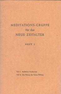Meditations-Gruppe für das neue Zeitalter Meditations-Gruppe für das neue Zeitalter Heft 2