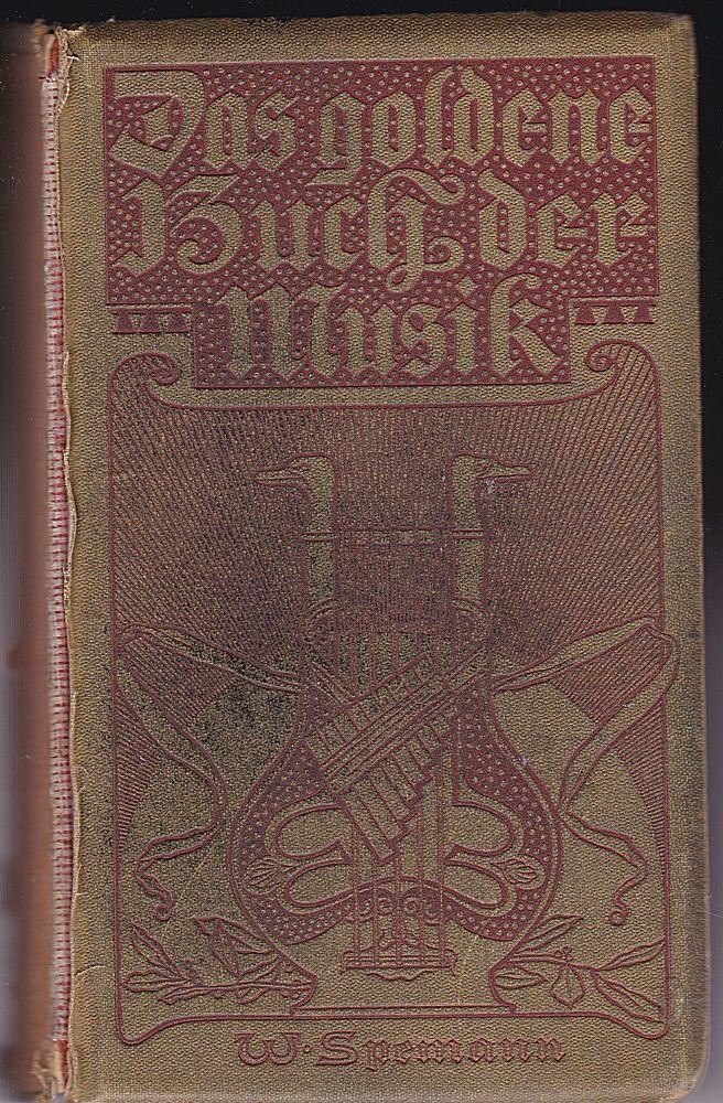 Grunsky, Karl , Hollenberg, Otto, et Al Speemanns goldenes Buch der Musik. Eine Hauskunde für Jedermann