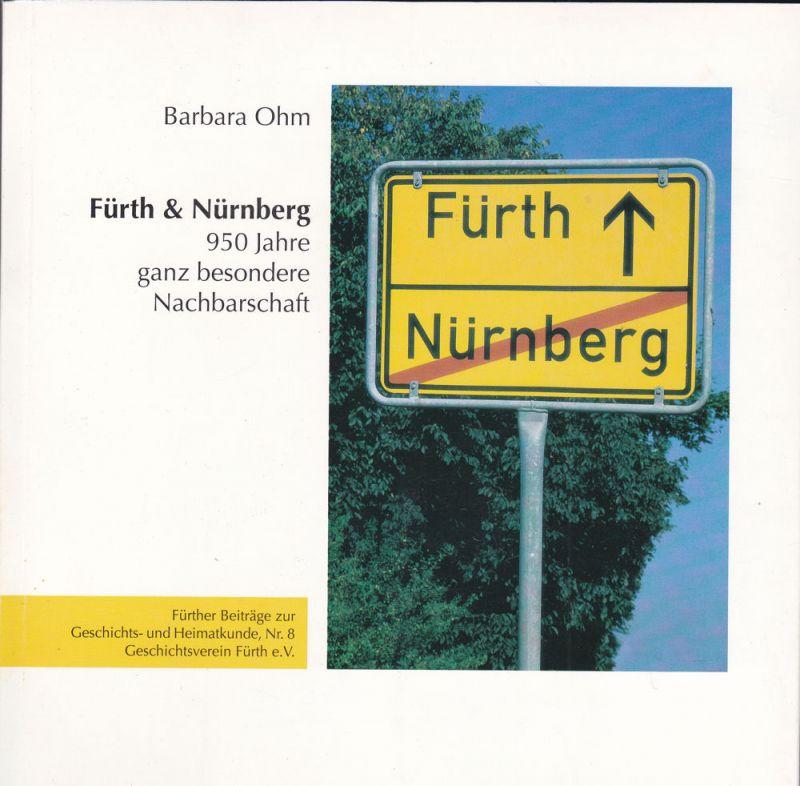 Ohm, Barbara Fürth & Nürnberg. 950 Jahre ganz besondere Nachbarschaft