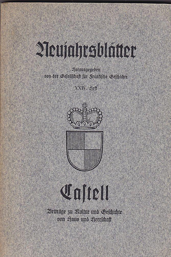 Gesellschaft für Fränkische Geschichte (Hrsg) Castell. Beiträge zu Kultur und Geschichte von Haus und Herrschaft