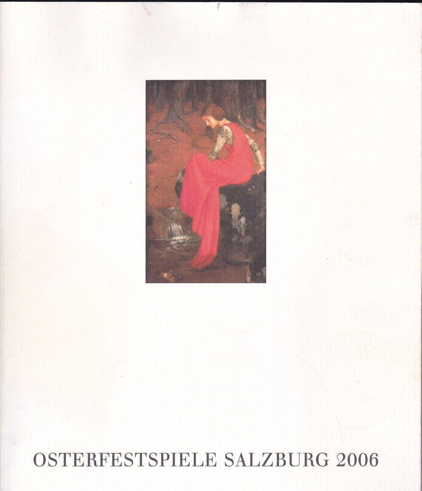 Osterfestspiele Salzburg (Hrsg) Osterfestspiele Salzburg 2006 : Programm