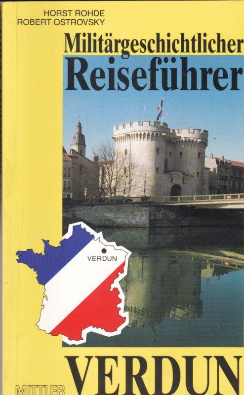 Rohde, Horst und Ostrovsky, Robert Militärgeschichtlicher Reiseführer VERDUN