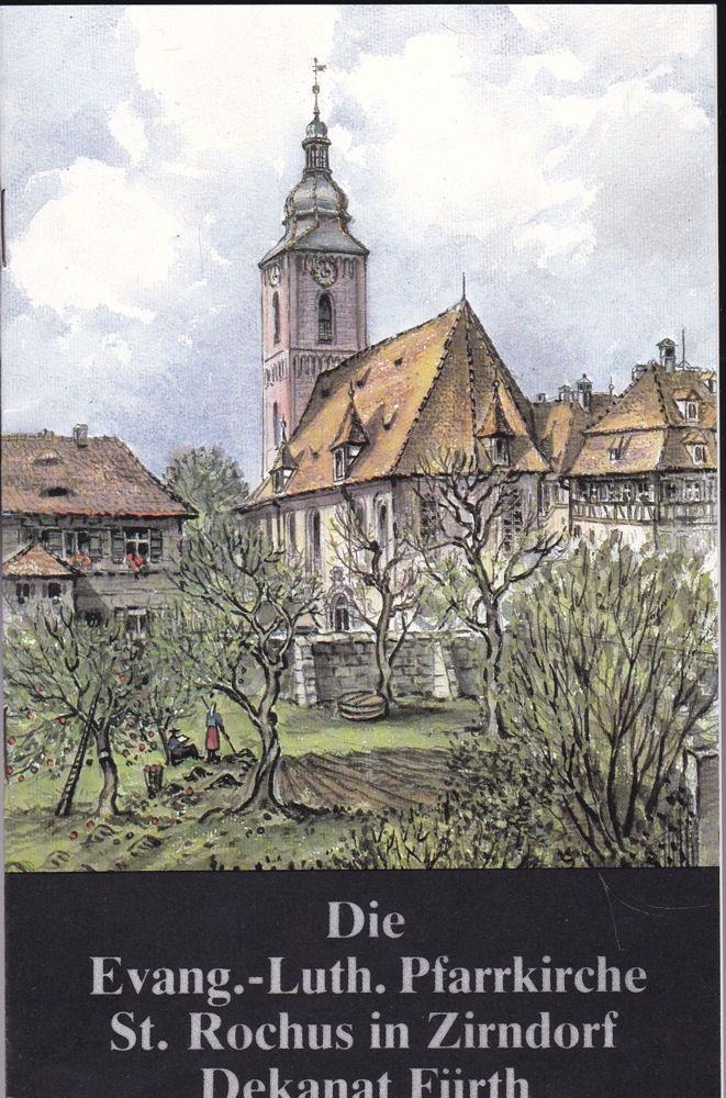 Mahr, Helmut Die Evang.- Luth. Pfarrkirche St. Rochus in Zirndorf, Dekanat Fürth