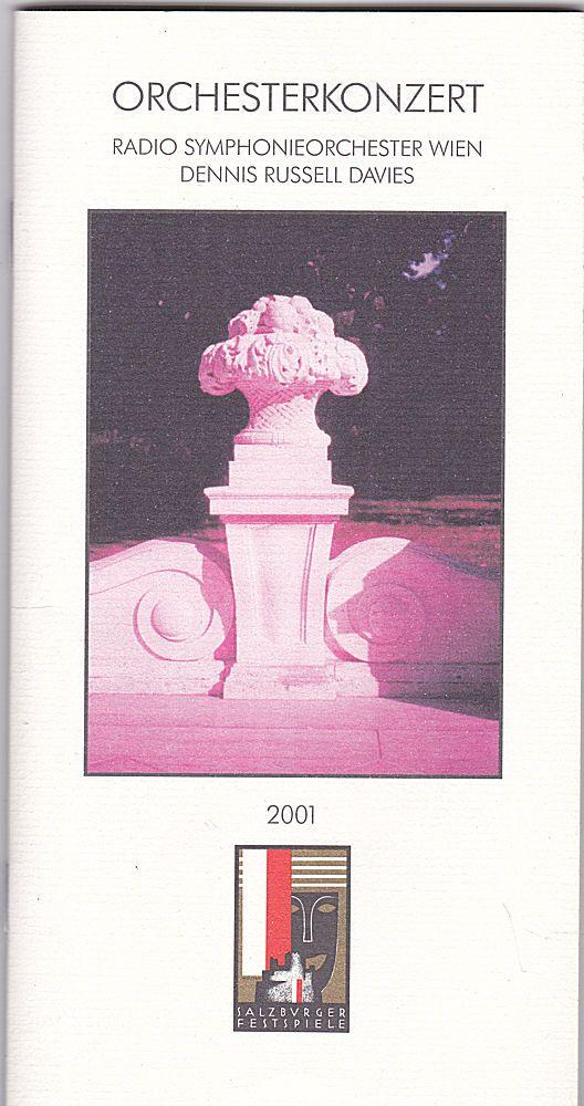 Salzburger Festspiele (Hrsg) Salzburger Festspiele 2001.Programmheft: Orchesterkonzert, Radiosymphonieorchester Wien, Dennis Russell Davies