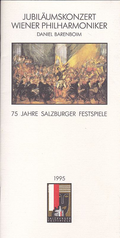 Salzburger Festspiele (Hrsg) Salzburger Festspiele 1995.Programmheft: Jubiläumskonzert Wiener Philharmoniker, Daniel Barenboim