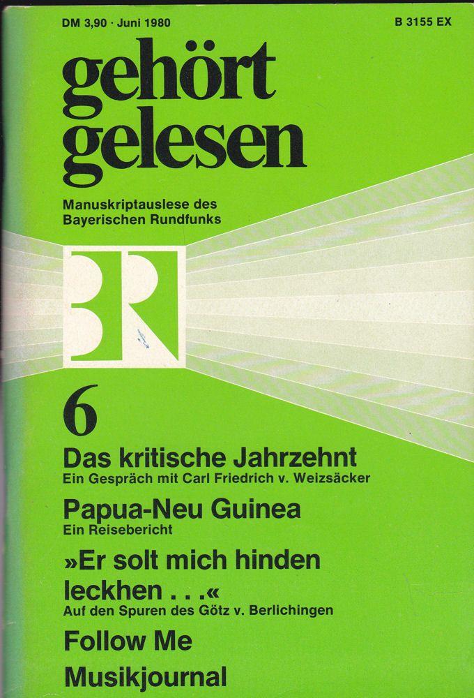 Bayerischer Rundfunk (Hrsg.) Gehört, gelesen, Manuskriptauslese des Bayerischen Rundfunks, Juni 1980