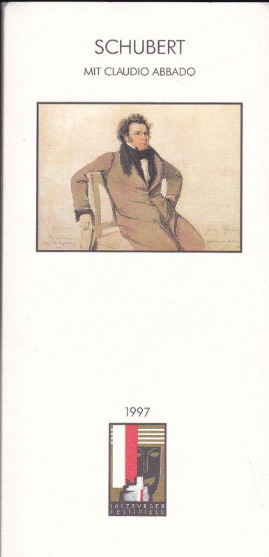 Salzburger Festspiele (Hrsg) Salzburger Festspiele 1997.Programmheft: Schubert mit Claudio Abbado