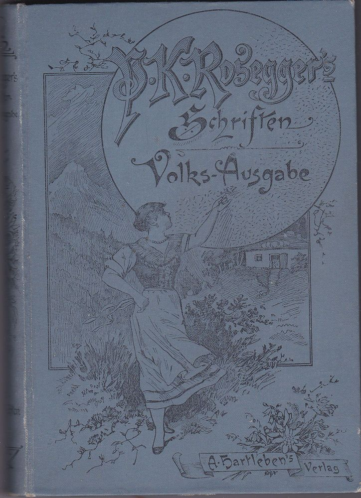 Rosegger, Peter Neue Waldgeschichten. Volks-Ausgabe