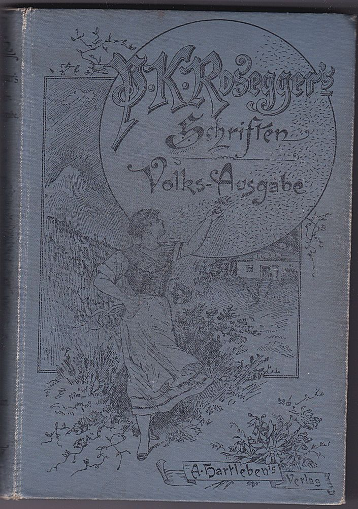 Rosegger, Peter Dorfsünden. Das Buch der Novellen. Vierter Band. Volks-Ausgabe