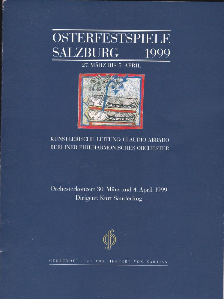 Osterfestspiel GmbH Salzburg (Hrsg) Osterfestspiele Salzburg 1999: Programm: Osterkonzert 30. März und 4. April 1999. Dirigent: Kurt Sanderling