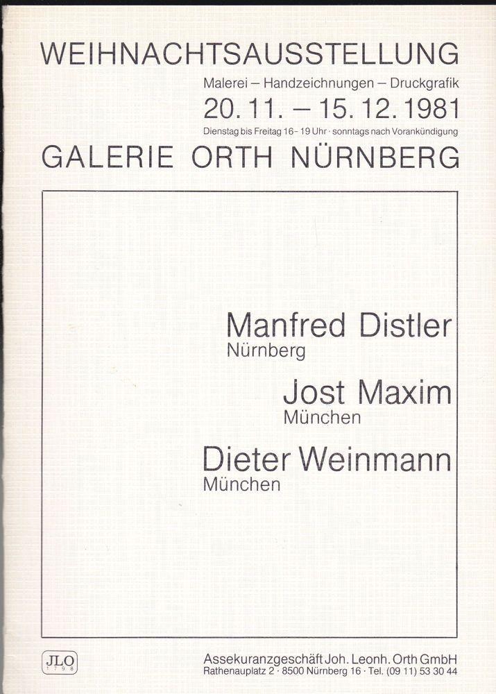 Galerie Orth, Nürnberg (Hrsg) Weihnachtsausstellung Malerei - Handzeichnungen - Druckgrafik. Manfred Distler, Jost Maxim, Dieter Weinmann.