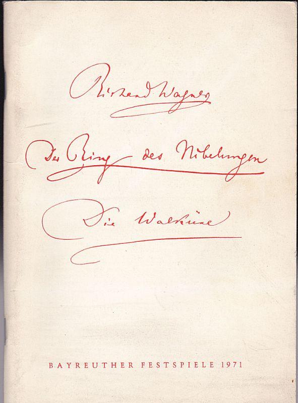 Bayreuther Festspiele Programmheft: Bayreuther Festspiele 1971 - Die Walküre