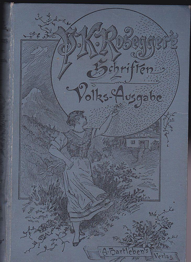 Rosegger, Peter Das Buch der Novellen. Zweiter Band. Volks-Ausgabe