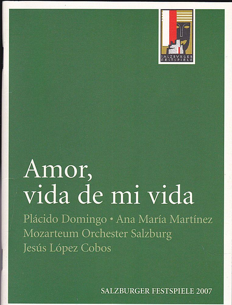Salzburger Festspiele (Hrsg.) Programmheft: Amor, vida de mi vida