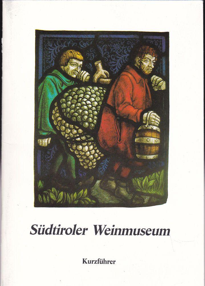 Grießmair, Hans Das Südtiroler Weinmuseum. Kurzführer