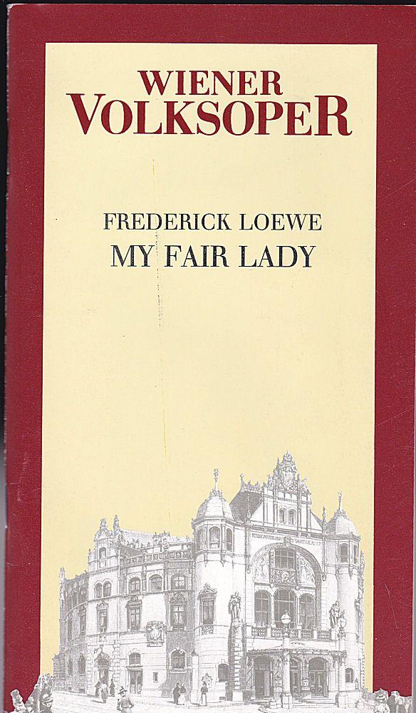 Wiener Volksoper Programmheft: My Fair Lady - Lerner und Loewe