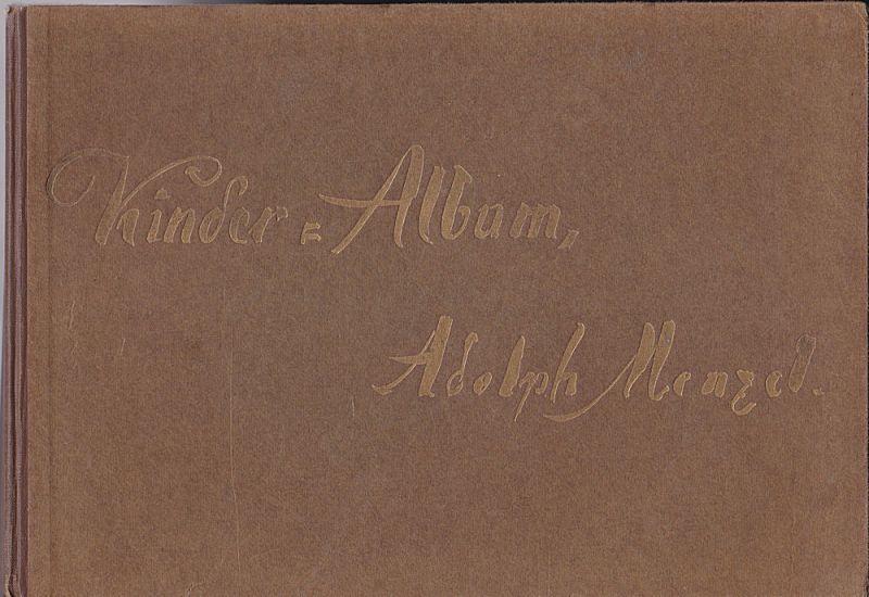 Literarische Vereinigung des Berliner Lehrervereins (Hrsg.) Kinderalbum von Adolf von Menzel. Volksausgabe