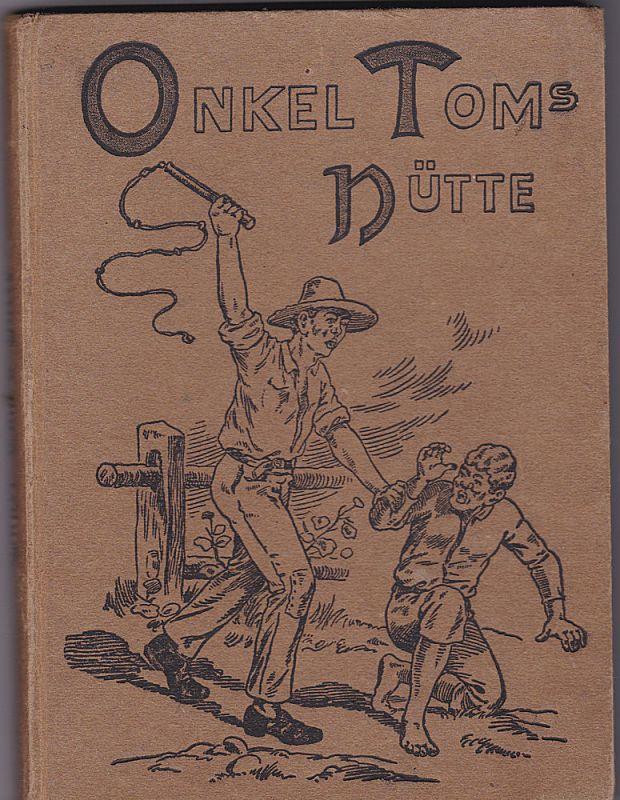 Hoffmann, Oskar Onkel Toms Hütte oder das Negerleben in den Sklavenstaaten von Amerika. Nach Harriet Beecher-Stowe neu bearbeitet