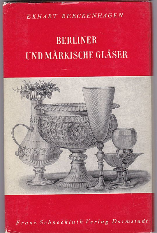 Berckenhagen, Ekhart Berliner und märkische Gläser