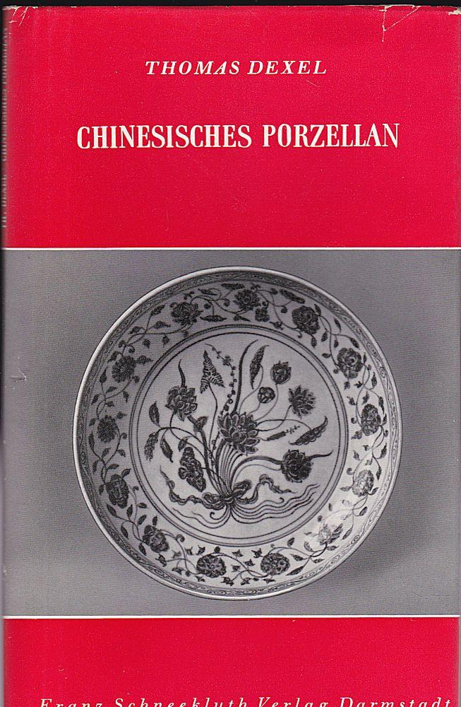 Dexel, Thomas Chinesisches Porzellan