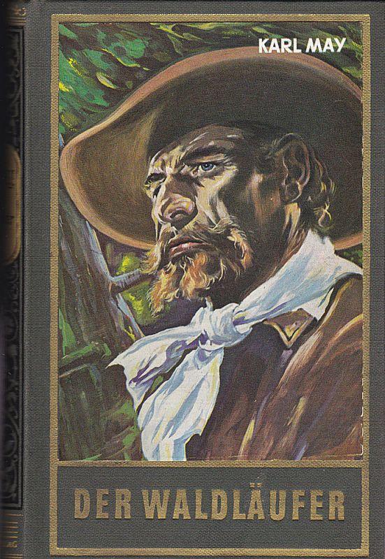 May, Karl Der Waldläufer. Erzählung aus dem Wilden Westen. Nach dem Roman von Gabriel Ferry bearbeitet und neu gestaltet von Karl May