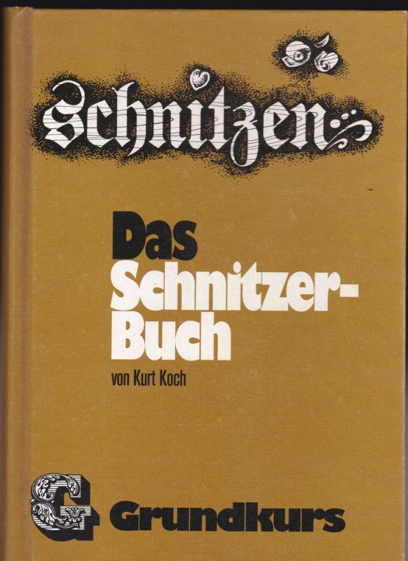 Koch, Kurt Das Schnitzer-Buch. Grundkurs